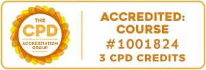 CPD Accredited Course #1001825 - 3 CPD Credits