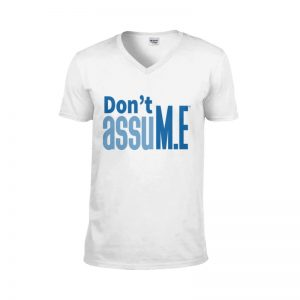 'Don't assuM.E' V Neck T-Shirt