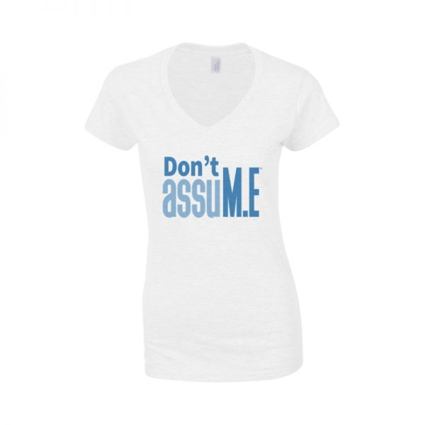 'Don't assuM.E' Ladies V Neck T-Shirt